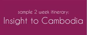 Insight to Cambodia